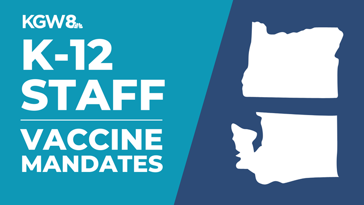 Vaccine mandates for K-12 school staff in Oregon and Washington are among the strictest in the country