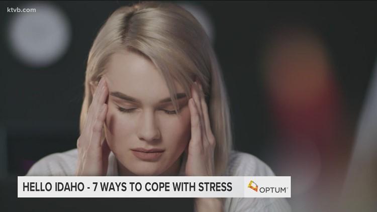 Hello Idaho: 7 ways to cope with stress