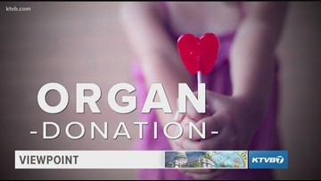 Viewpoint: Yes Idaho and the importance of organ, eye and tissue donation